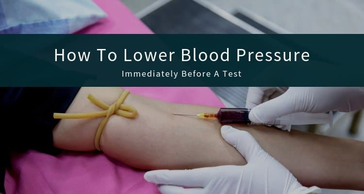 How To Lower Blood Pressure Immediately Before A Test