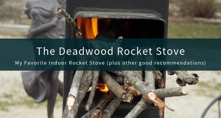 Deadwood Indoor Rocket Stove