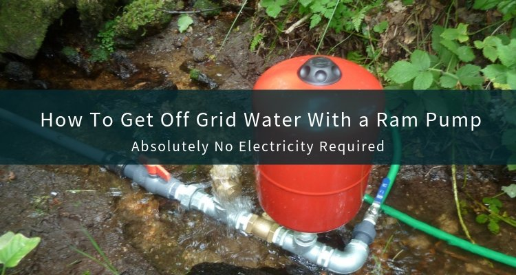 Off Grid Water with A Ram Pump