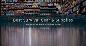 Dollar Store Survival Supplies and Gear