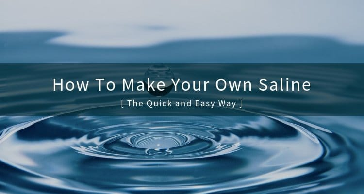 How To Make Your Own Saline Solution for Wounds Care