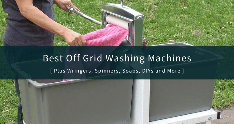 Best Off Grid Washing Machines